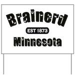 Brainerd Established 1873 Yard Sign