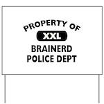 Property of Brainerd Police Dept Yard Sign