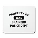 Property of Brainerd Police Dept Mousepad