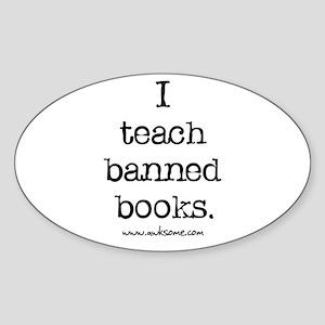 """I teach banned books."" Oval Sticker"