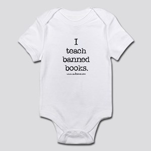"""""""I teach banned books."""" Infant Bodysuit"""
