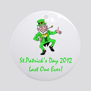St Patrick's Day 2012 Last One Ever! Ornament (Rou