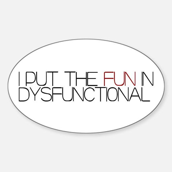 Fun in Dysfunctional Oval Decal
