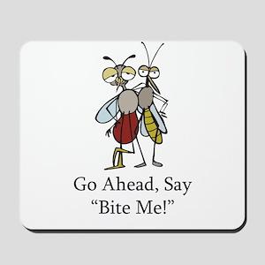Mosquito Bite Me Mousepad