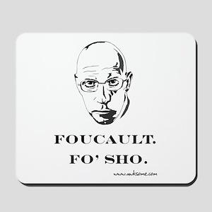 """""""Foucault, Fo' sho"""" Mousepad"""