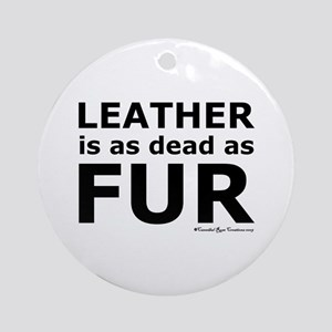Leather = Dead Ornament (Round)