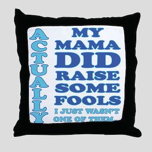 No Fool Throw Pillow