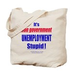 Unemployment Stupid Tote Bag
