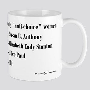 """Anti-choice""? Absurd! Mug"