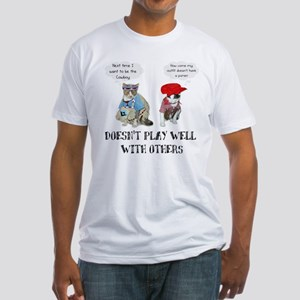 Doesn't Play Well Fitted T-Shirt