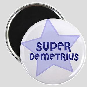 Super Demetrius Magnet
