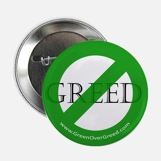 """Green Over Greed 2.25"""" Button"""
