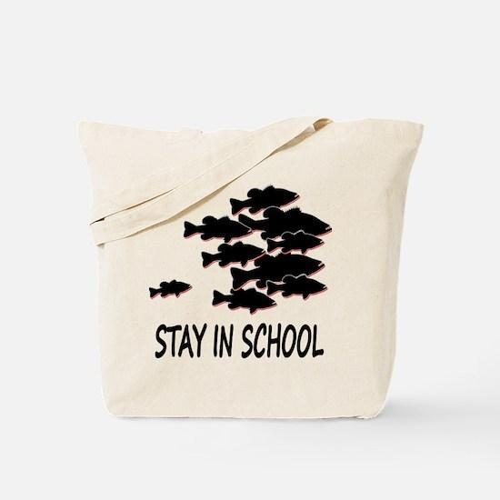 STAY IN SCHOOL Tote Bag