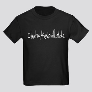 I beat my friends with sticks Kids Dark T-Shirt