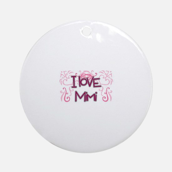 I Love Mimi Ornament (Round)