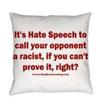 Racism Weapon Everyday Pillow
