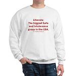 Liberals Hate More Sweatshirt