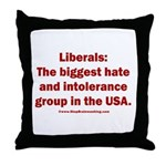 Liberals Hate More Throw Pillow