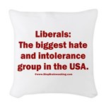 Liberals Hate More Woven Throw Pillow