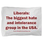Liberals Hate More Pillow Sham