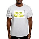 Pee Pee Feel Good Light T-Shirt