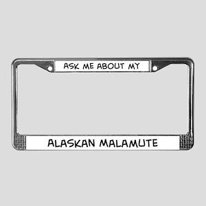 Ask me: Alaskan Malamute  License Plate Frame