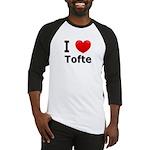 I Love Tofte Baseball Jersey