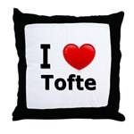 I Love Tofte Throw Pillow