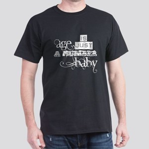 Age is Just a Number Dark T-Shirt