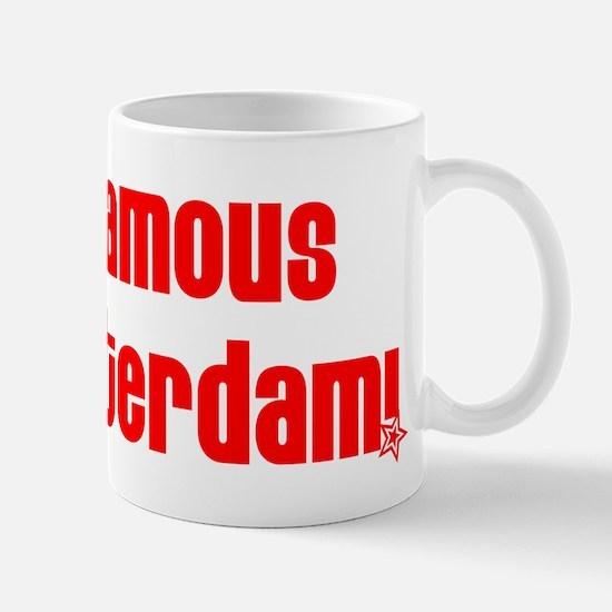 Famous in Amsterdam! Mug
