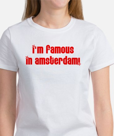 Famous in Amsterdam! Women's T-Shirt