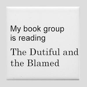 Dutiful and Blamed Tile Coaster