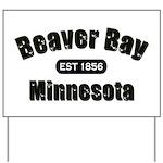 Beaver Bay Established 1856 Yard Sign