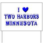 I Love Two Harbors Winter Yard Sign