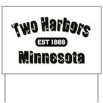 Two Harbors Established 1888 Yard Sign