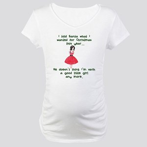 I Told Santa Maternity T-Shirt
