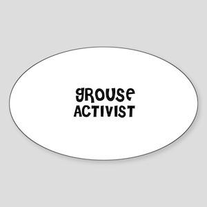 GROUSE ACTIVIST Oval Sticker