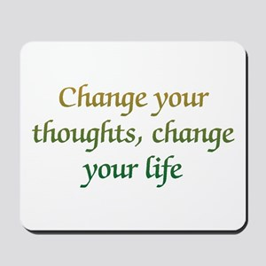 Change Your Thoughts Mousepad