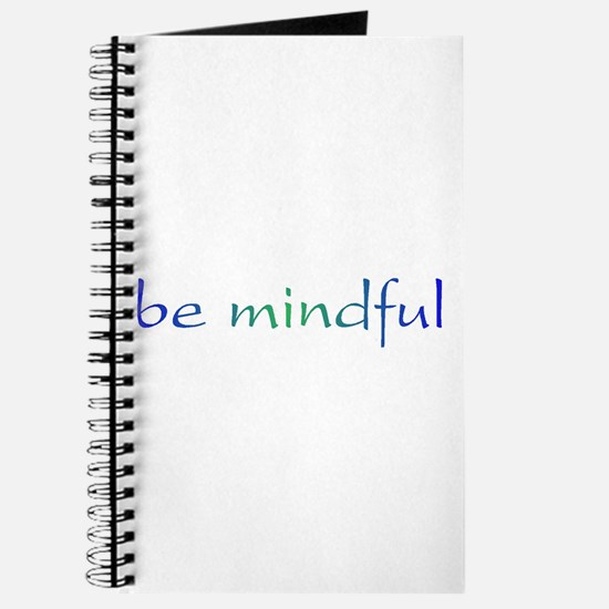 Be Mindful Journal