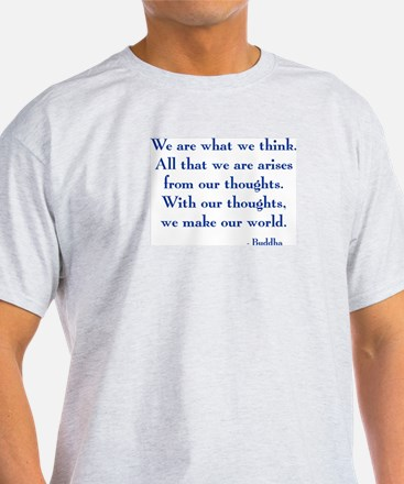 We Are What We Think T-Shirt