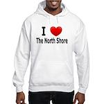 I Love The North Shore Hooded Sweatshirt