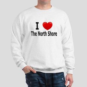 I Love The North Shore Sweatshirt