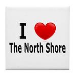 I Love The North Shore Tile Coaster