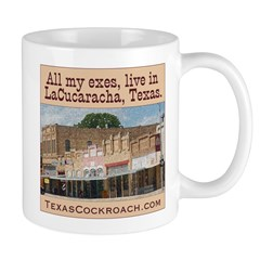 All My Exes Live in LaCucarac Mug