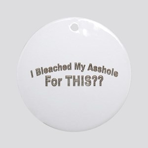 bleached asshole Ornament (Round)