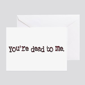 dead to me Greeting Card