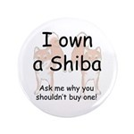 "Ask Me Why Not To Buy A Shiba 3.5"" Button (10"