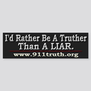 I'd Rather Be A Truther - Sticker