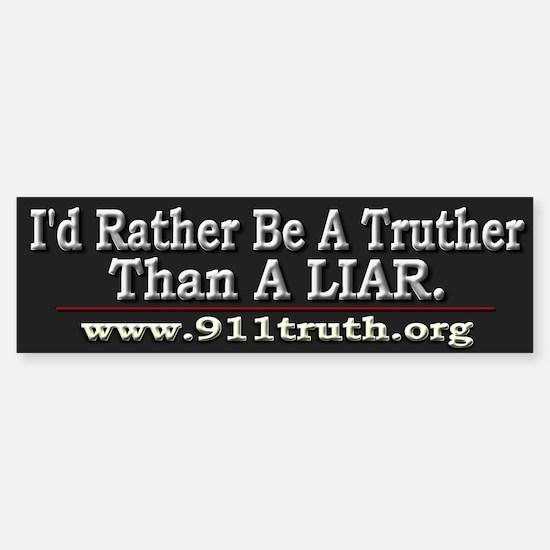 I'd Rather Be A Truther - Bumper Bumper Sticker