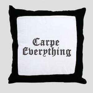 Carpe Everything Throw Pillow